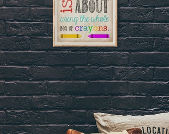 Life is about using the Whole Box of Crayons - Typography Subway Art Print - Inspirational Quote -  Home Decor - Playroom / Kid's Room