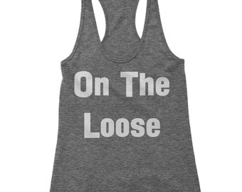 On The Loose Racerback Tank Top for Women