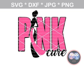 Pink Cure, Cancer Ribbon, woman, svg, dxf, png, jpg digital cut file for cutting machines, personal, commercial, Silhouette Cameo, Cricut