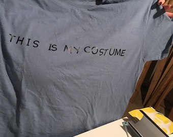 This is my costume t shirt