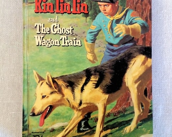 Rin Tin Tin and the Ghost Wagon Train 1958 Authorized TV Edition Book