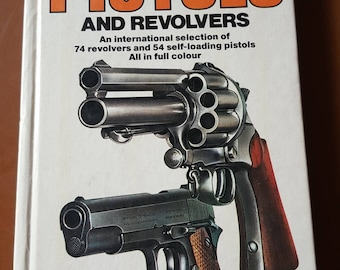 Vintage guns book, Pistols and Revolvers of the past, Old and modern day firearms, any gun enthusiast of history buff's  must have!!