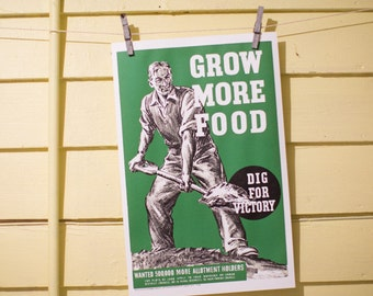 Grow More Food - Dig For Victory Poster - Vintage Reproduction - Victory Gardens