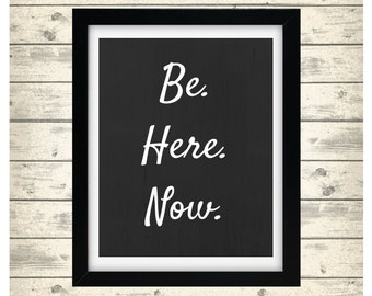 Be Here Now Printable Art
