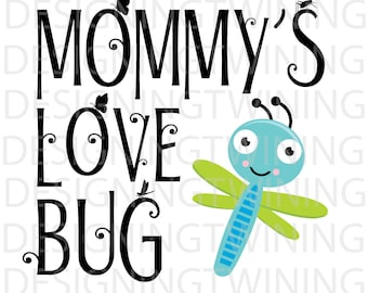 Mommy's Love Bug Valentines day SVG PNG DXF digital file