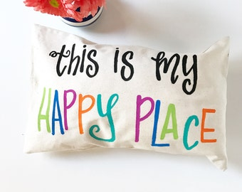 Happy Place Throw Pillow - Painted Pillow Cover - Decorative Pillow Cover - Happy Pillow - Colorful Pillow - Canvas Pillow Cover