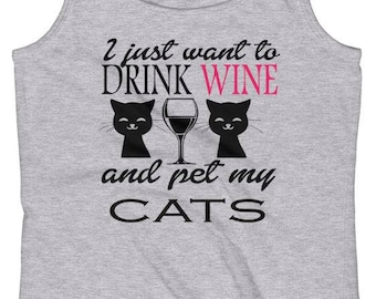 I just want to drink wine & pet my cats tank top, womens tank tops, womens tank top, cat tank tops, cat tank top, wine tank tops, cat lover