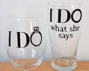 I Do/I Do What She Says Bride & Groom Glasses