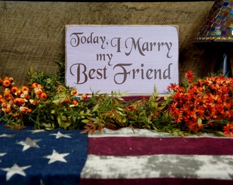Today I Marry My Best Friend Rustic Style Wedding Sign Decor. Great sign as guest are walking into the area where the couple will be married