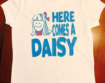 Here Comes a Daisy Girl Scout Scouting Shirt
