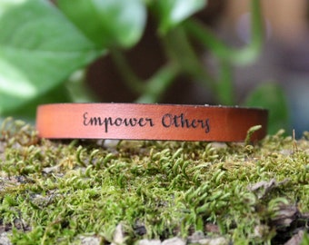 Empower Others Leather Bracelet - Minimalist Bracelet - Inspirational - Custom/Personalized Leather Bracelet -Leather Bracelet for Women