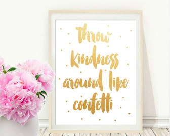 Throw Kindness Around Like Confetti, Printable Art, Inspirational Print, Typography Quote, Wall Decor, Instant download