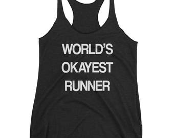Worlds Okayest, Runner, Womens Tank, Running Tank Top, Cardio Tee, Gym Clothes, Gift For Her, Marathon Shirt, Crossfit Tank Top