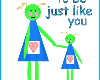 Mother's Day - Mom I Want To Be Just Like You whimsical downloadable card
