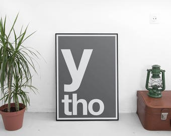 Why Though! Art Print