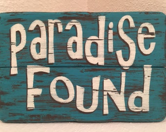 Paradise Found rustic distresses wood beach sign