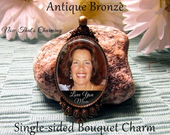 SALE! Single - Sided Wedding Memorial Bouquet Charm - Personalized with Photo - Antique Silver, Bronze, or Gold- Cyber Monday