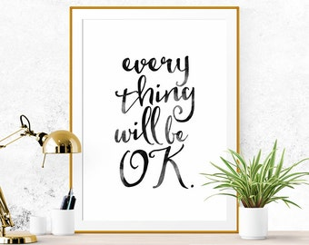 SALE Everything will be OK, Inspirational Print, Motivational Quote Wall Art Printable, scandinavian poster - Digital Download