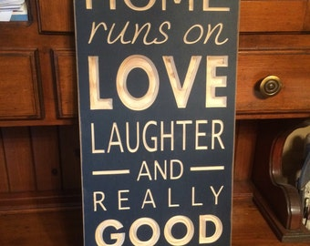 "Custom Carved Wooden Sign - ""This Home Runs On Love Laughter And Really Good Wine"""