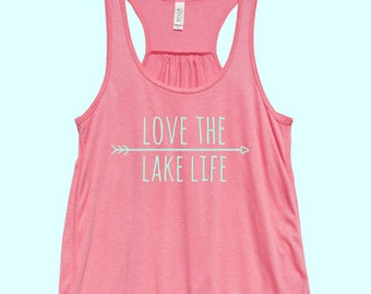 Love The Lake Life - Fit or Flowy Tank