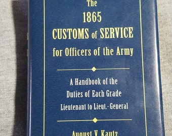 The 1865 Customs of Service for officers of the Army Civil War Reproduction Book