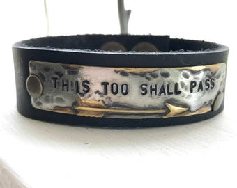 THIS TOO Shall Pass, arrow, hand stamped leather cuff bracelet, affirmation ~ mantra ~ inspirational ~ gift idea