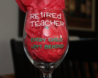 Retired Teacher Wine Glass