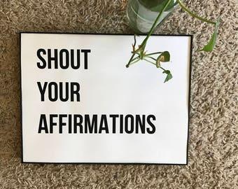 Shout Your Affirmations, Art Print, Inspirational, Motivational