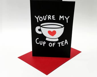 You're My Cup Of Tea - A6 greeting card