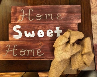 Home sweet home hand crafted wooden sign