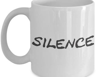 Silence, coffee lover, tea lover, sarcastic humor, gift idea