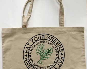 Kale Tote Bag, Market Tote, Eat Your Greens Tote Bag, Screen Printed Organic Cotton Reusable Bag