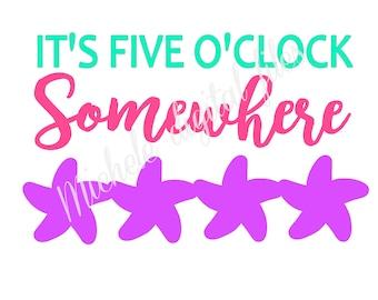 it's 5 o'clock, it's 5 o'clock somewhere, it's five o'clock somewhere, it's five o'clock somewhere svg, it's five o'clock somewhere studio