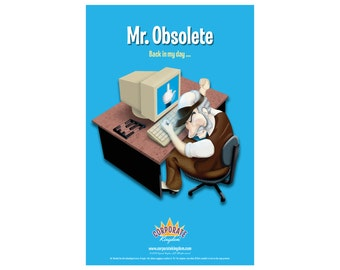 Mr. Obsolete Poster by Corporate Kingdom®