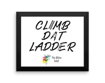 Funny Office Wall Art - Climb Dat Ladder, Office Art Print, Office Humor, Funny Office Gift, Office Quote, Office Decor Climb the Ladder