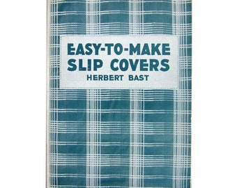 "Retro Decorating/Slip Covers Book - 1940s ""Easy to Make Slip Covers"" by Herbert Bast"