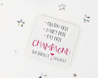 Funny diet coaster - 'Gluten free, dairy free, fat free - champagne: the perfect choice' - funny coaster - birthday coaster - fun present