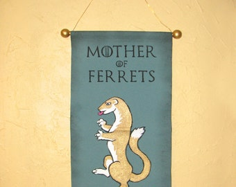 "Hand Painted ""Mother of Ferrets"" Canvas Banner - Game of Thrones Style Parody Banner - Made to Order - Customizable"