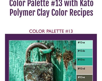 Kato Polyclay Polymer Clay Color Mixing Recipes for Color Palette #13
