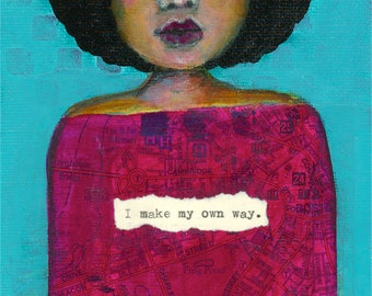 """Fine Art Print - """"I Make My Own Way"""" - 8.5"""" x 12"""" - Black Girl Magic, Turquoise, Not All Who Wander Are Lost"""