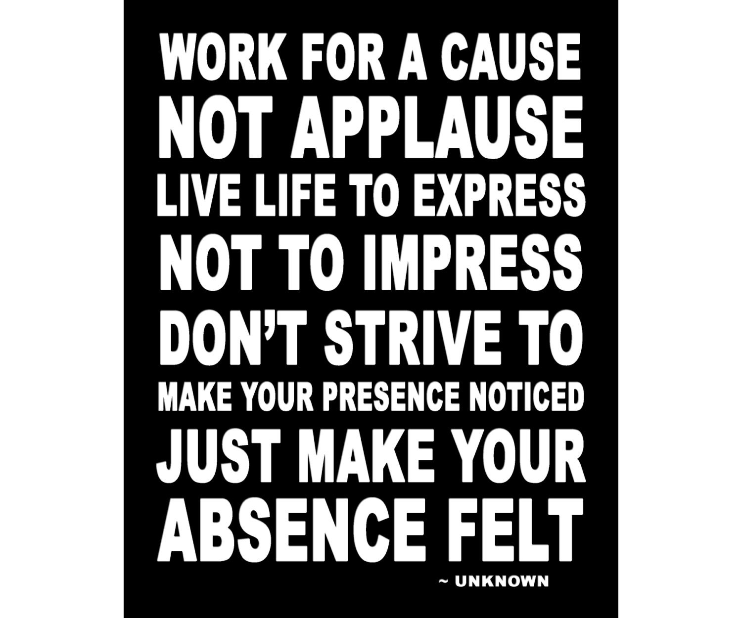 Motivational Quote For Work Work For A Cause Not Applause Available Sizes 8X10 11X14