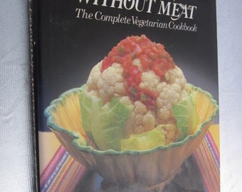 1984 Gourmet COOKING WITHOUT MEAT The Complete Vegetarian Cookbook Paul Southey Ex Library Preserving Pickling Pasta Breads Cakes Pastries