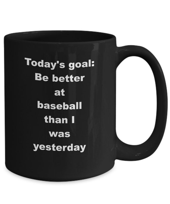 Baseball coffee mug be better than i was yesterday black cup league player gift