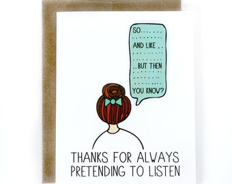Funny Valentine Card - Thanks For Listening