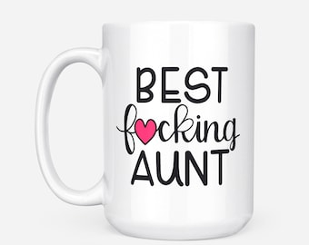 Aunt Gift, Aunt Mug, Christmas Gifts For Aunt, Best Aunt Ever, Aunt Gifts, Aunt Coffee Mug, Best Fucking Aunt Gift For Aunt Personalized Mug
