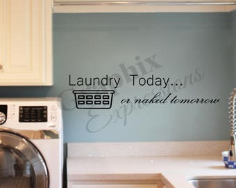 Laundry today or naked tomorrow - Decal