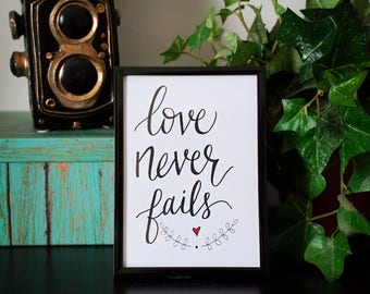 Love Never Fails 5x7 Hand Lettered Unique Print