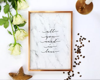 All You Need Is Less, Minimalist Art Print, Marble Print, Inspirational Quote, Typographic Art, Home Decor, Minimalist Decor, Marble Art.