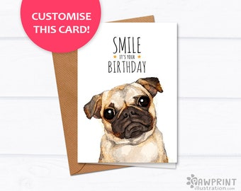 "Pug birthday card ""Smile it's your birthday"" custom pug card pug greeting card funny birthday card custom cards funny birthday card pug gift"