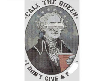 Call the Queen, I don't give a F*** Cross Stitch